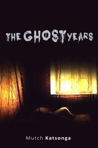Give Up Your Ghosts With Mutch Katsonga's The Ghost Years